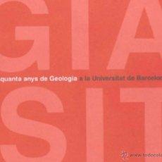 Libros de segunda mano: CINQUANTA ANYS DE GEOLOGIA A LA UNIVERSITAT DE BARCELONA 2003 . Lote 47105498
