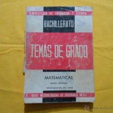 Libros de segunda mano de Ciencias: TEMAS DE GRADO 1968. MATEMÁTICAS (GRADO SUPERIOR). BACHILLERATO GUÍAS METODOLÓGICAS. Lote 47134768