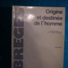 Libros de segunda mano: JEAN PIVETEAU: - ORIGINE ET DESTINEE DE L'HOMME - (PARIS, 1983). Lote 47304328