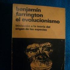 Livres d'occasion: BENJAMIN FARRINGTON: - EL EVOLUCIONISMO. INICIACIÓN A LA TEORIA DEL ORIGEN DE LAS ESPECIES - (1967). Lote 47304479