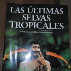 Livres d'occasion: LAS ÚLTIMAS SELVAS TROPICALES, DAVID ATTENBOROUGH,CÍRCULO DE LECTORES EN COLABORACIÓN CON IUCN, LEER. Lote 234064975