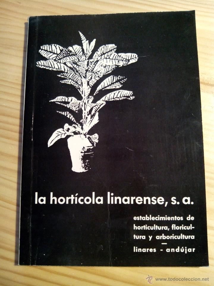 LIBRO CATÁLOGO LA HORTICOLA LINARENSE, S.A. LINARES ANDUJAR (JAÉN) 1965 (Libros de Segunda Mano - Ciencias, Manuales y Oficios - Biología y Botánica)