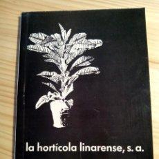 Libros de segunda mano: LIBRO CATÁLOGO LA HORTICOLA LINARENSE, S.A. LINARES ANDUJAR (JAÉN) 1965. Lote 47387616