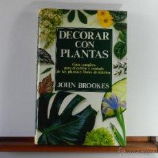 Libros de segunda mano: DECORAR CON PLANTAS - JOHN BROOKES - TEMAS DE HOY. Lote 47425642