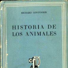 Libros de segunda mano: LEWINSOHN : HISTORIA DE LOS ANIMALES - SU INFLUENCIA EN LA CIVILIZACIÓN (SUDAMERICANA, 1952) . Lote 47455893