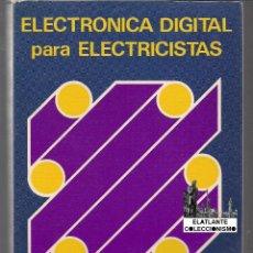 Libros de segunda mano de Ciencias: ELECTRÓNICA DIGITAL PARA ELECTRICISTAS - NOEL M. MORRIS - PARANINFO - 1982 - EXCELENTE. Lote 47468405