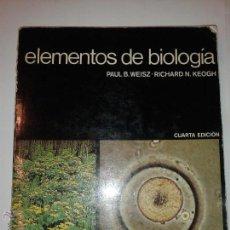 Libros de segunda mano: ELEMENTOS DE BIOLOGÍA 1981 PAUL B. WEISZ Y RICHARD N. KEOGH 4º EDICIÓN EDICIONES OMEGA. Lote 47507852