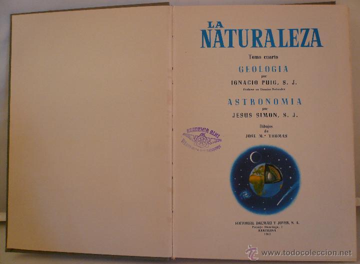 Libros de segunda mano: LA NATURALEZA - TOMO IV - GEOLOGIA ASTRONOMIA - PUIG - SIMON 1962 - EDIT DALMAU Y JOVER - Foto 3 - 47509012