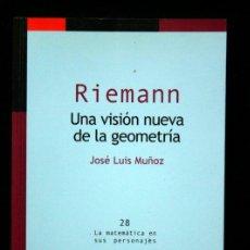 Libros de segunda mano de Ciencias: RIEMANN - UNA VISION NUEVA DE LA GEOMETRIA - ISBN: 9788492493418. Lote 47576363