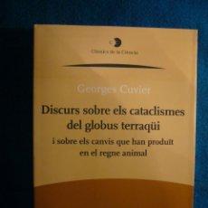 Libros de segunda mano: GEORGES CUVIER: - DISCURS SOBRE ELS CATACLISMES DEL GLOBUS TERRAQÜI - (BARCELONA, 2010). Lote 47607890
