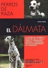 PERROS DE RAZA, EL DALMATA, FRANCO FERRARI, DE VECCHI (Libros de Segunda Mano - Ciencias, Manuales y Oficios - Biología y Botánica)