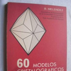 Libros de segunda mano: 60 MODELOS CRISTALOGRÁFICOS. MELÉNDEZ, B. 1985. Lote 47811851
