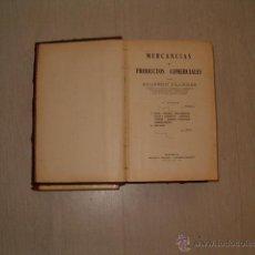 Libros de segunda mano de Ciencias: MERCANCÍAS O PRODUCTOS COMERCIALES. CUATRO TOMOS EN UN SOLO VOLUMEN. RM68351. . Lote 47996281