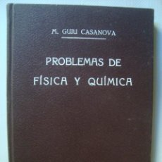 Second hand books of Sciences - GUIU CASANOVA - PROBLEMAS DE FÍSICA Y QUÍMICA. PRIMER GRADO (BOSCH, 1937). BUEN ESTADO. - 48189472