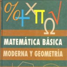 Libros de segunda mano de Ciencias: MATEMATICA BASICA MODERNA Y GEOMETRICA. VV.AA. MA-068. Lote 48348572