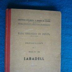 Libros de segunda mano: MAPA GEOLOGICO Y MINERO DE ESPAÑA: - EXPLICACION DE LA HOJA Nº 392 (SABADELL) - (MADRID, 1947). Lote 48430546
