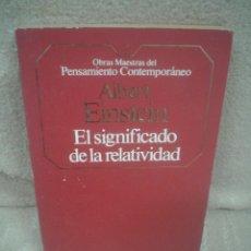 Libros de segunda mano de Ciencias: ALBERT EINSTEIN: EL SIGNIFICADO DE LA RELATIVIDAD. Lote 48447866
