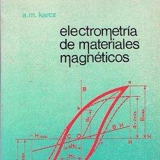 Libros de segunda mano de Ciencias: ELECTROMETRÍA DE MATERIALES MAGNÉTICOS A.M. KARCZ. Lote 48531041