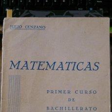 Libros de segunda mano de Ciencias: MATEMÁTICAS. PRIMER CURSO DE BACHILLERATO (MADRID, HACIA 1950). Lote 48555861
