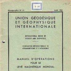 Libros de segunda mano: MANUEL D'OPERATIONS POUR LE LEVE MAGNETIQUE MONDIAL,MONOGRAPHIE Nº 11, E.H.VESTINE,1961. Lote 48577253