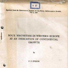 Libros de segunda mano: ROCK MAGNETISM IN WESTERN EUROPE AS AN INDICATION OF CONTINENTAL GROWTH, EVISON, 1961. Lote 48577637