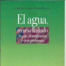 Libros de segunda mano: EL AGUA RECURSO LIMITADO, SEQUÍA DESERTIICACIÓN Y OTROS PROBLEMAS, BIBLIOTECA NUEVA MADRID 2003. Lote 48626298