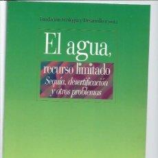 Libros de segunda mano: EL AGUA RECURSO LIMITADO, SEQUÍA DESERTIFICACIÓN Y OTROS PROBLEMAS, BIBLIOTECA NUEVA MADRID 2003. Lote 48626789