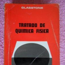 Libri di seconda mano: TRATADO DE QUÍMICA FÍSICA EDITORIAL AGUILAR 1972 SAMUEL GLASSTONE CIENCIA TÉCNICA 7ª EDICIÓN. Lote 48661600