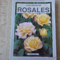 Libros de segunda mano: ROSALES. GUÍAS JARDÍN BLUME.. M. GIBSON.. Lote 48683357