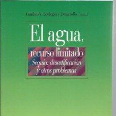Libros de segunda mano: EL AGUA RECURSO LIMITADO, SEQUÍA DESERTIFICACIÓN Y OTROS PROBLEMAS, BIBLIOTECA NUEVA MADRID 2003. Lote 48712511