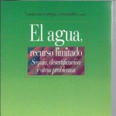 Libros de segunda mano: EL AGUA RECURSO LIMITADO, SEQUÍA DESERTIFICACIÓN Y OTROS PROBLEMAS, BIBLIOTECA NUEVA MADRID 2003. Lote 48713037