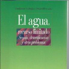 Libros de segunda mano: EL AGUA RECURSO LIMITADO, SEQUÍA DESERTIFICACIÓN Y OTROS PROBLEMAS, BIBLIOTECA NUEVA MADRID 2003. Lote 48713426
