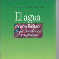 Libros de segunda mano: EL AGUA RECURSO LIMITADO, SEQUÍA DESERTIFICACIÓN Y OTROS PROBELMAS, BIBLIOTECA NUEVA MADRID 2003. Lote 48713787