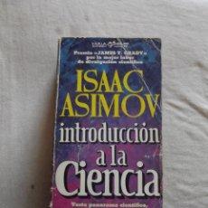 Libros de segunda mano de Ciencias: INTRODUCCION A LA CIENCIA POR ISAAC ASIMOV. Lote 48720897