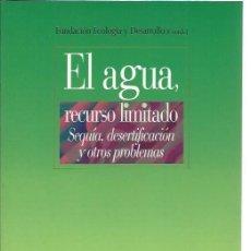 Libros de segunda mano: EL AGUA RECURSO LIMITADO, SEQUÍA DESERTIFICACIÓN Y OTROS PROBLEMAS, BIBLIOTECA NUEVA MADRID 2003. Lote 48745986