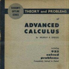 Libros de segunda mano de Ciencias: SPIEGEL : ADVANCED CALCULUS - SCHAUM, 1963 CÁLCULO AVANZADO. Lote 48754910