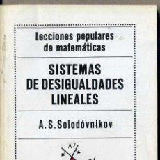 Libros de segunda mano de Ciencias: SOLODOVNIKOV : SISTEMAS DE DESIGUALDADES LINEALES (MIR MOSCÚ, 1980). Lote 48755200
