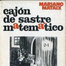 Libros de segunda mano de Ciencias: MATAIX : CAJÓN DE SASTRE MATEMÁTICO (MARCOMBO, 1978). Lote 48755399
