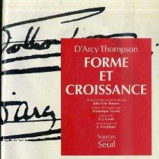 Libros de segunda mano de Ciencias: D'ARCY THOMPSON : FORME ET CROISSANCE (SEUIL, 1992) FORMA Y CRECIMIENTO - EN FRANCÉS. Lote 48756482