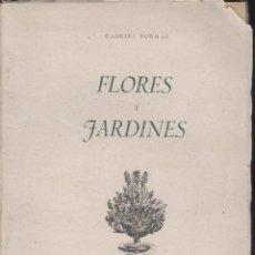 Libros de segunda mano: GABRIEL BORNÁS. FLORES Y JARDINES. MADRID, 1942.. Lote 48781558