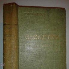 Libros de segunda mano de Ciencias: GEOMETRÍA CURSO SUPERIOR CON EL ENUNCIADO DE 1286 EJERCICIOS DE APLICACIÓN 1944 EDICIONES BRUÑO. Lote 48860816