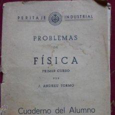 Libros de segunda mano de Ciencias: PROBLEMAS DE FÍSICA , PRIMER CURSO POR J. ANDREU TORMO - CUADERNO DEL ALUMNO PERITAJE INDUSTRIAL . Lote 48939933