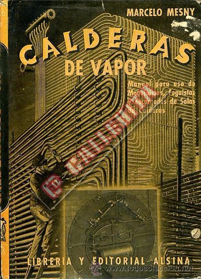 Calderas de vapor marcelo mesny 1949 buenos comprar libros de f sica qu mica y matem ticas - Libreria segunda mano online ...