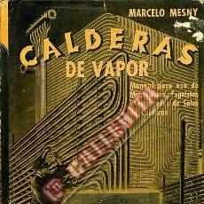 Libros de segunda mano de Ciencias: CALDERAS DE VAPOR. MARCELO MESNY. 1949. BUENOS AIRES. Lote 48948878