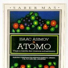 Libros de segunda mano de Ciencias: ASIMOV, ISAAC: ÁTOMO. VIAJE A TRAVÉS DEL COSMOS SUBATÓMICO (PLAZA & JANÉS) (CB). Lote 48985945