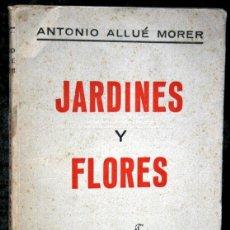 Libros de segunda mano: JARDINES Y FLORES - ANTONIO ALLUE MORER - CERES - VALLADOLID - ILUSTRADO. Lote 49065723