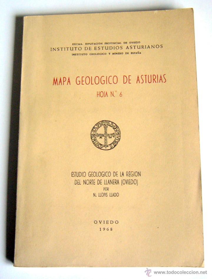 MAPA GEOLOGICO DE ASTURIAS. HOJA Nº 6 - REGION DEL NORTE DE LLANERA ( OVIEDO ) - N. LLOPIS LLADO (Libros de Segunda Mano - Ciencias, Manuales y Oficios - Paleontología y Geología)