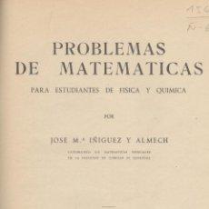 Libros de segunda mano de Ciencias: J. IÑIGUEZ Y ALMECH. PROBLEMAS DE MATEMÁTICAS PARA ESTUDIANTES DE FÍSICA Y QUÍMICA. ZARAGOZA, 1944.. Lote 49130127