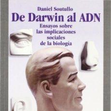Libros de segunda mano: DE DARWIN AL ADN. ENSAYOS SOBRE LAS IMPLICACIONES SOCIALES DE LA BIOLOGÍA. DANIEL SOUTULLO. . Lote 49137398