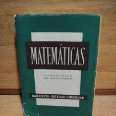 Libros de segunda mano de Ciencias: MATEMATICAS CUARTO CURSO DE BACHILLERATO - BENIGNO BARATECH - ESTEVAN CIRIQUIAN. Lote 49154273